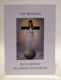 The Messages of the Lady of All Nations - Spanish